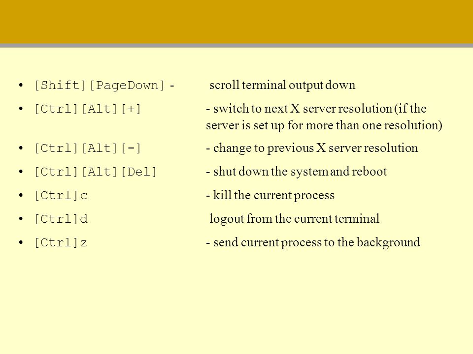 [Shift][PageDown] - scroll terminal output down